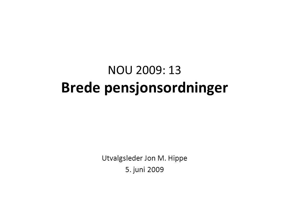 2 Oppdraget – utvalgets mandat Kartlegge private tjenestepensjonsordninger i Norge og i de øvrige nordiske land som grunnlag for å vurdere brede tjenestepensjonsordninger i Norge.
