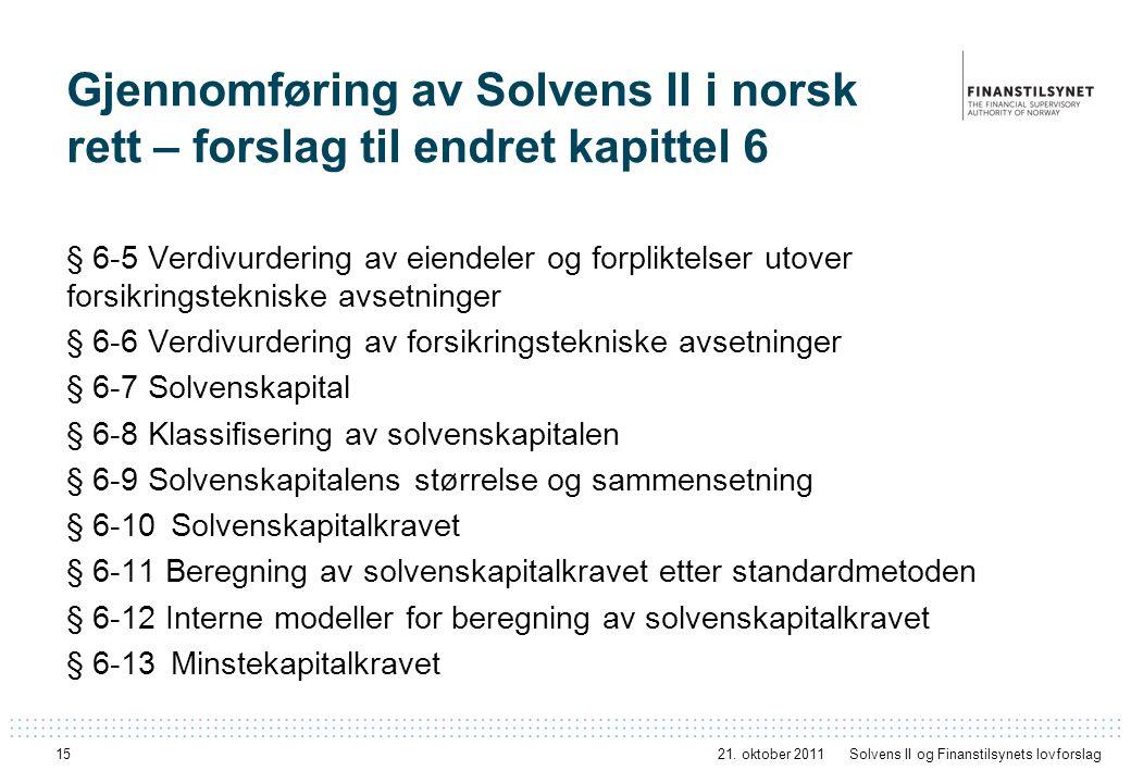 15 Gjennomføring av Solvens II i norsk rett – forslag til endret kapittel 6 § 6-5 Verdivurdering av eiendeler og forpliktelser utover forsikringstekni