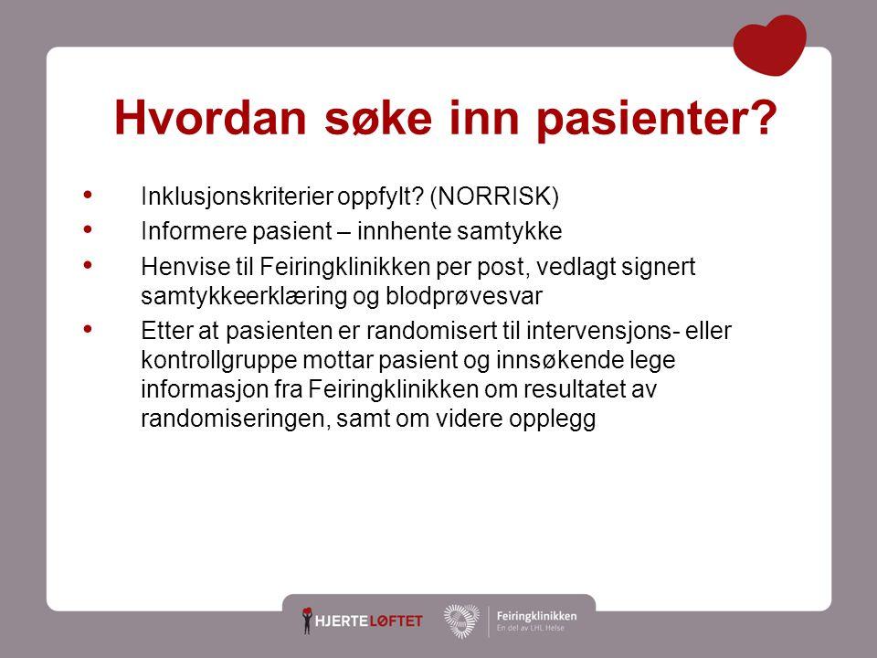 16 Hvordan søke inn pasienter? Inklusjonskriterier oppfylt? (NORRISK) Informere pasient – innhente samtykke Henvise til Feiringklinikken per post, ved