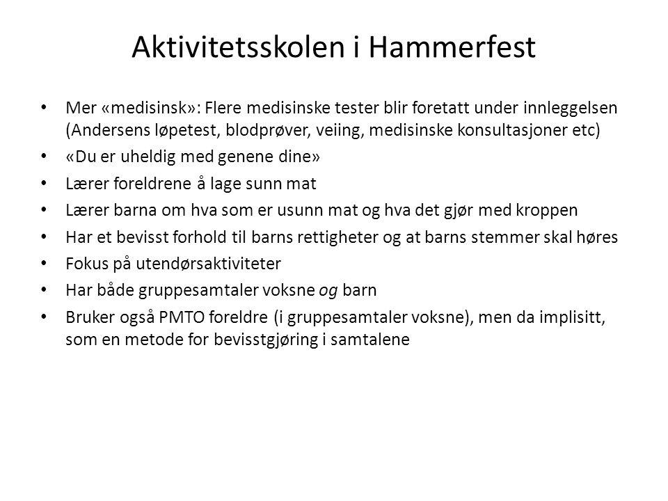 Aktivitetsskolen i Hammerfest Mer «medisinsk»: Flere medisinske tester blir foretatt under innleggelsen (Andersens løpetest, blodprøver, veiing, medis