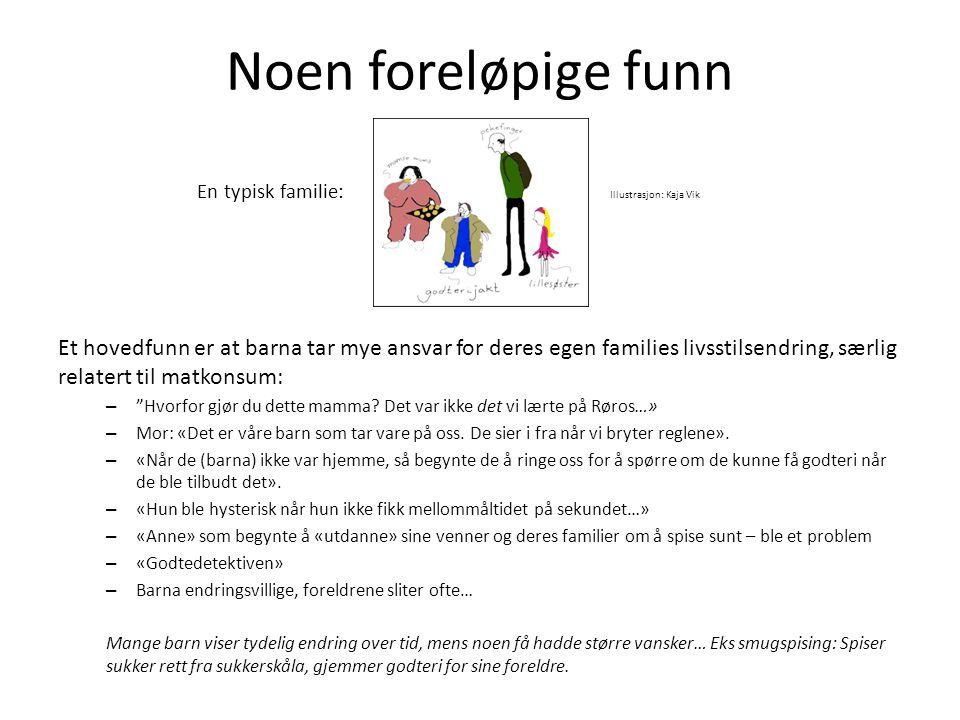 Noen foreløpige funn En typisk familie: Illustrasjon: Kaja Vik Et hovedfunn er at barna tar mye ansvar for deres egen families livsstilsendring, særli