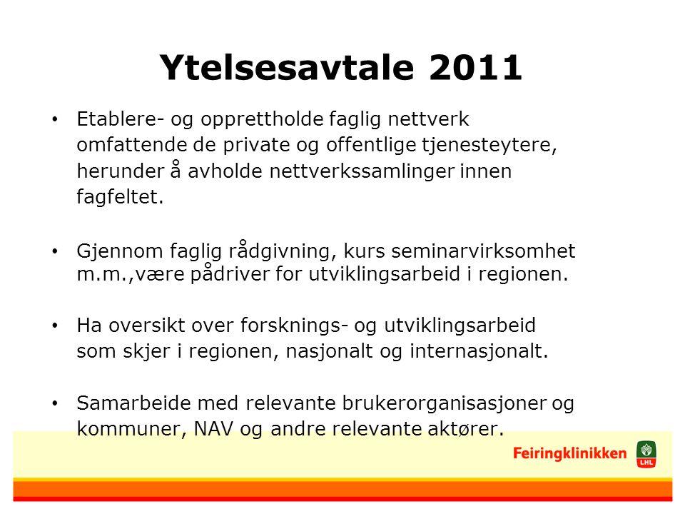Ytelsesavtale 2011 Etablere- og opprettholde faglig nettverk omfattende de private og offentlige tjenesteytere, herunder å avholde nettverkssamlinger innen fagfeltet.