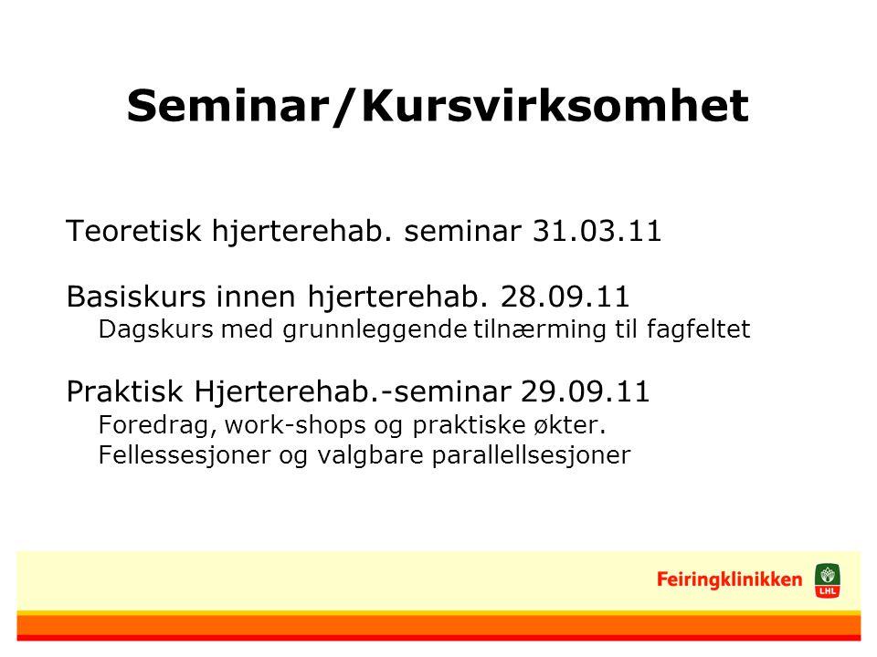 Seminar/Kursvirksomhet Teoretisk hjerterehab.seminar 31.03.11 Basiskurs innen hjerterehab.