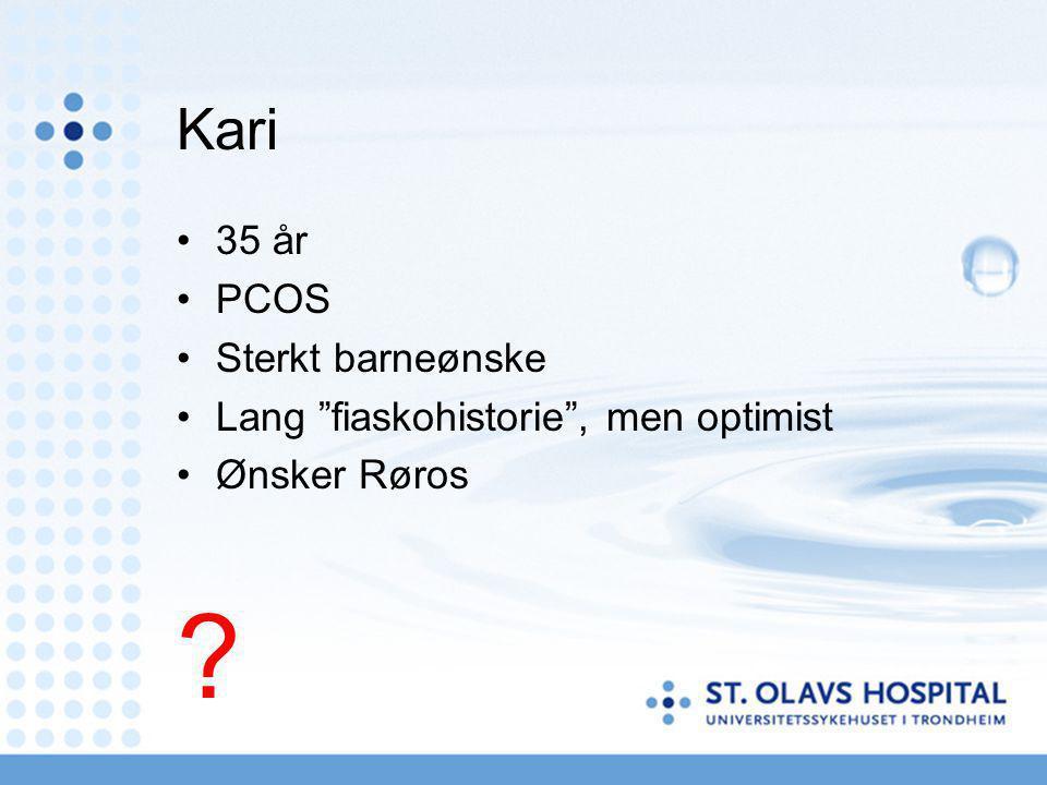 """Kari 35 år PCOS Sterkt barneønske Lang """"fiaskohistorie"""", men optimist Ønsker Røros ?"""