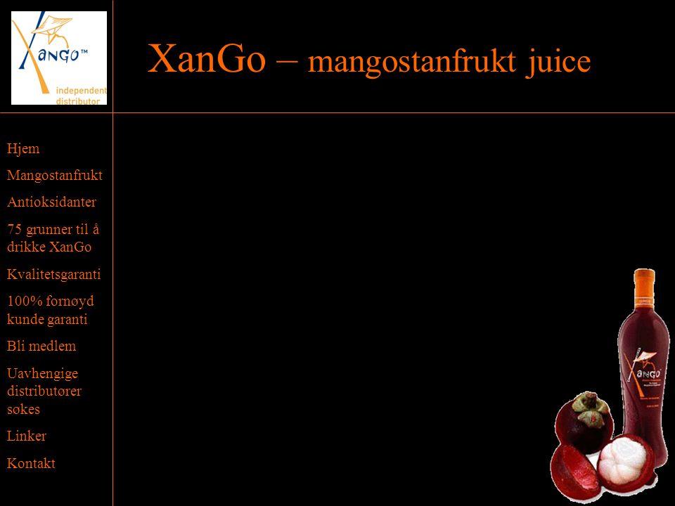 Hjem Mangostanfrukt Antioksidanter 75 grunner til å drikke XanGo Kvalitetsgaranti 100% fornøyd kunde garanti Bli medlem Uavhengige distributører søkes Linker Kontakt XanGo – mangostanfrukt juice