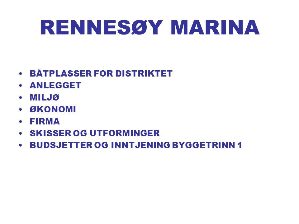 RENNESØY MARINA BÅTPLASSER FOR DISTRIKTET ANLEGGET MILJØ ØKONOMI FIRMA SKISSER OG UTFORMINGER BUDSJETTER OG INNTJENING BYGGETRINN 1
