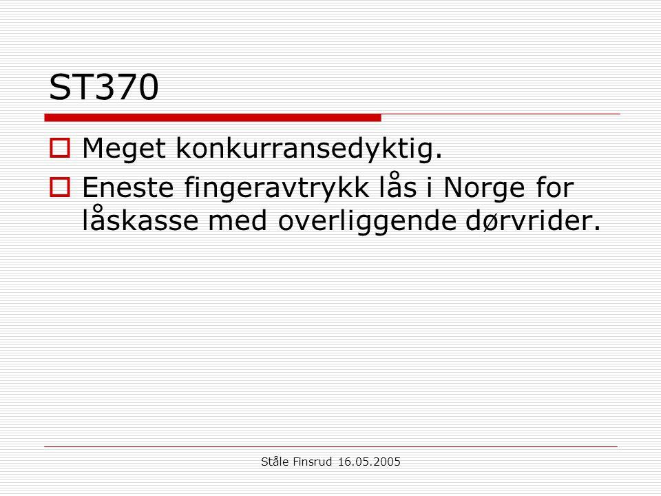 Ståle Finsrud 16.05.2005 ST370  Meget konkurransedyktig.  Eneste fingeravtrykk lås i Norge for låskasse med overliggende dørvrider.