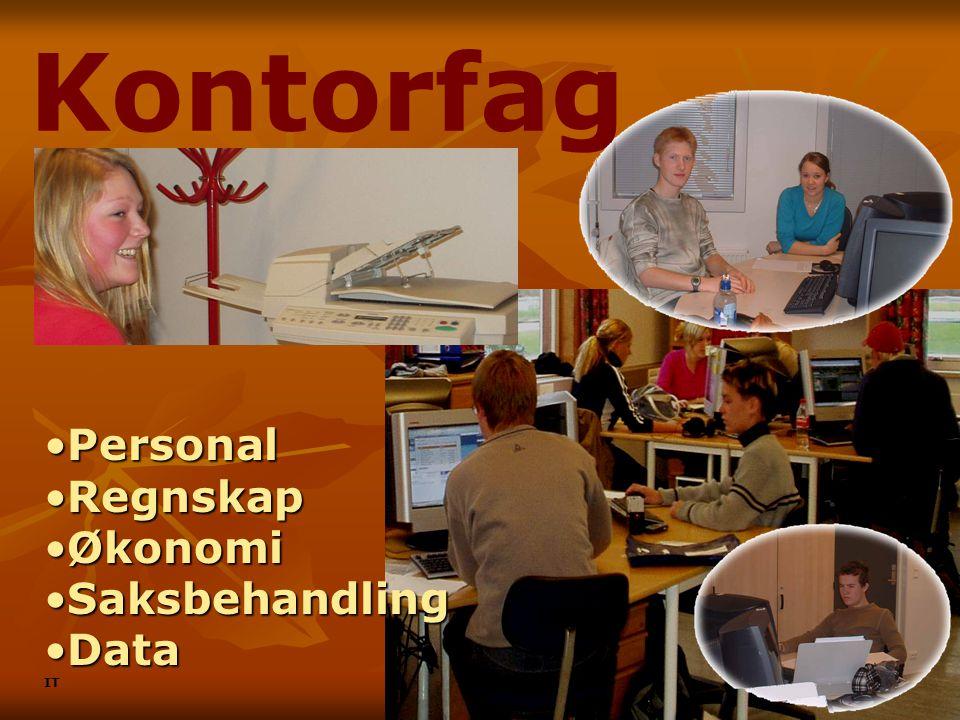PersonalPersonal RegnskapRegnskap ØkonomiØkonomi SaksbehandlingSaksbehandling DataData IT Kontorfag