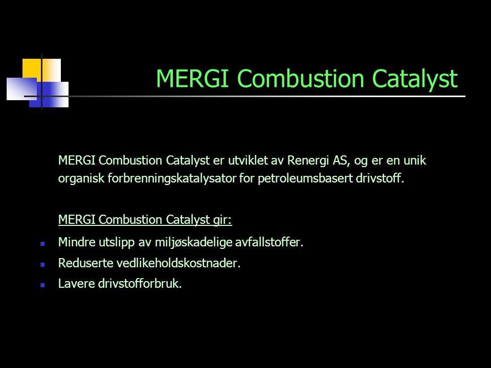 MERGI Combustion Catalyst er utviklet av Renergi AS, og er en unik organisk forbrenningskatalysator for petroleumsbasert drivstoff. MERGI Combustion C