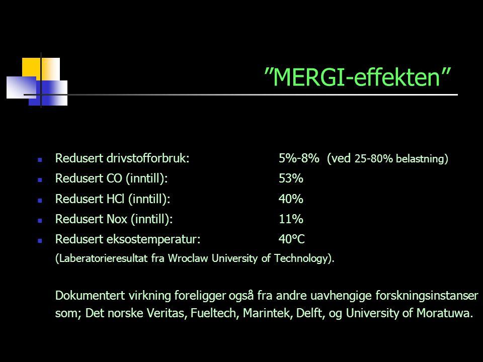 """""""MERGI-effekten"""" Redusert drivstofforbruk: 5%-8%(ved 25-80% belastning) Redusert CO (inntill):53% Redusert HCl (inntill):40% Redusert Nox (inntill):11"""
