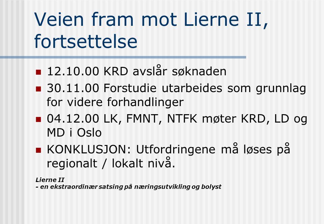 Lierne II - en ekstraordinær satsing på næringsutvikling og bolyst Veien fram mot Lierne II, fortsettelse 08.02.01 NTFK oversender forslag til en faseinndelt prosess Utvikling i Lierne 20.03.01 LK støtter forslaget til prosess 04.04.01 LK søker NTFK og FMNT om tilskudd på kr 320.000 til dekning av kostnader til kartlegging av nærings- og samfunnsmessige forhold i Lierne (fase 1) 06.04.01 Søknaden innvilget