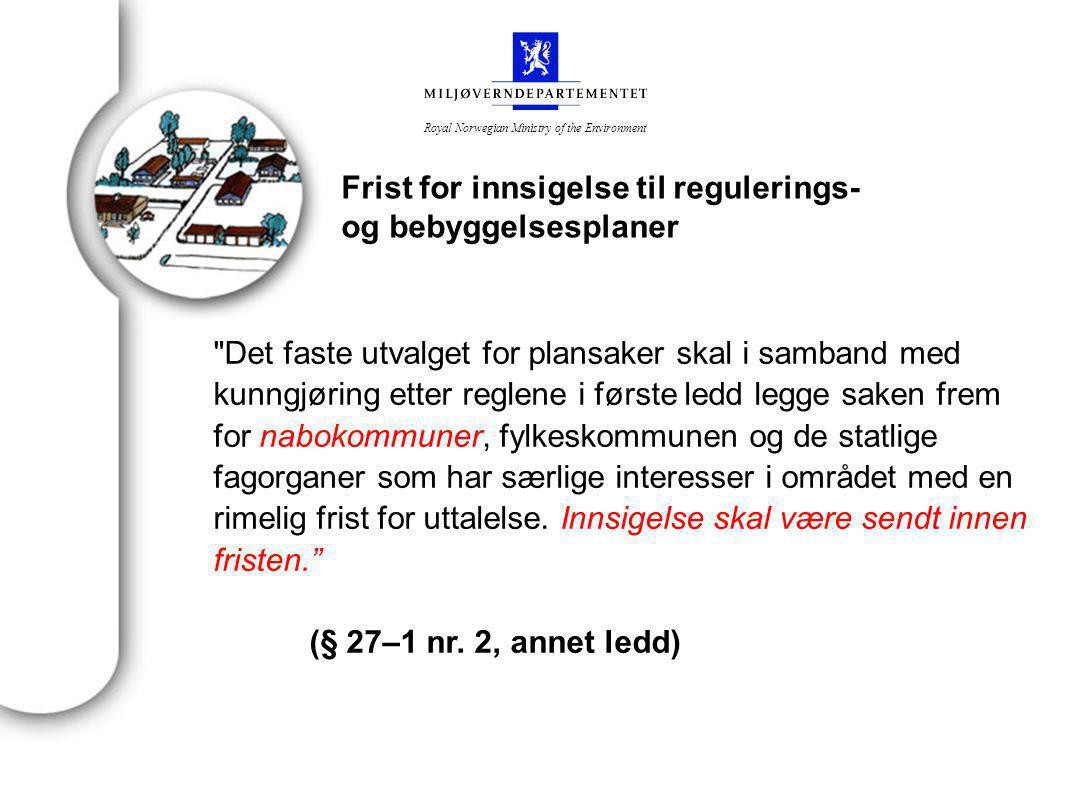 Royal Norwegian Ministry of the Environment Kart og stedfestet informasjon § 5.