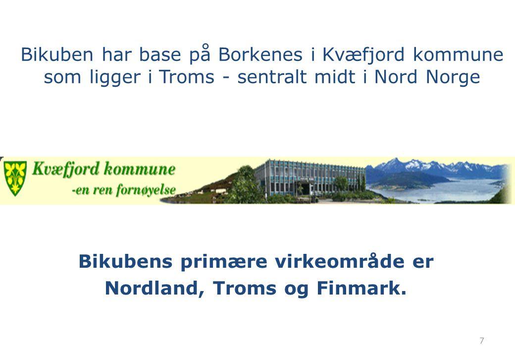 7 Bikubens primære virkeområde er Nordland, Troms og Finmark. Bikuben har base på Borkenes i Kvæfjord kommune som ligger i Troms - sentralt midt i Nor