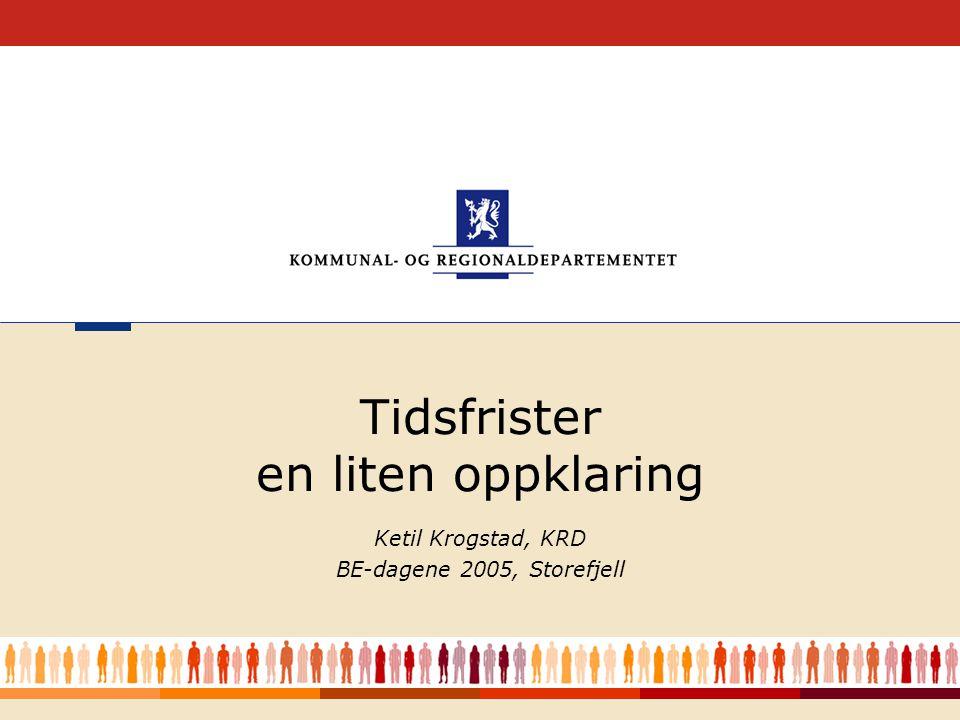 1 Ketil Krogstad, KRD BE-dagene 2005, Storefjell Tidsfrister en liten oppklaring