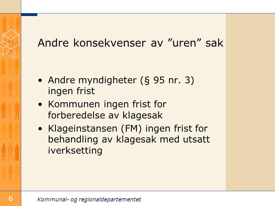 Kommunal- og regionaldepartementet 7 Dispensasjoner Hva med dispensasjoner ifm.