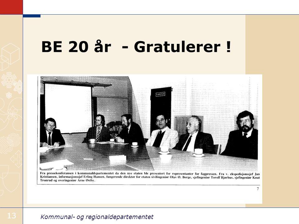 Kommunal- og regionaldepartementet 13 BE 20 år - Gratulerer !