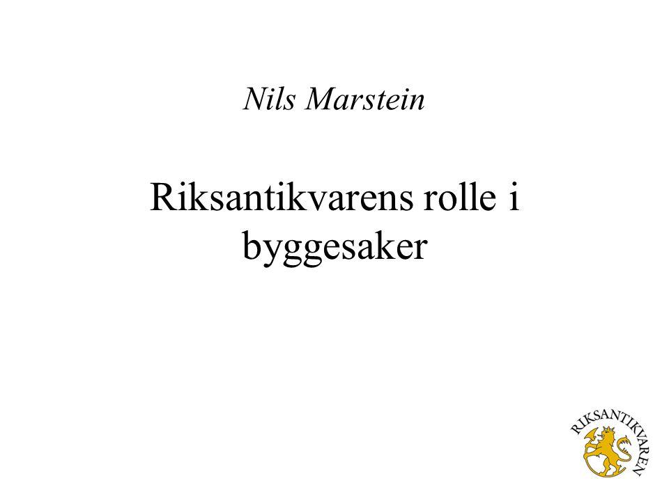 Nils Marstein Riksantikvarens rolle i byggesaker