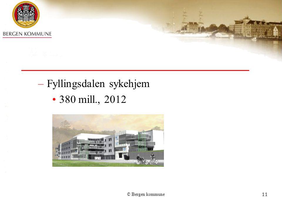 © Bergen kommune11 –Fyllingsdalen sykehjem 380 mill., 2012