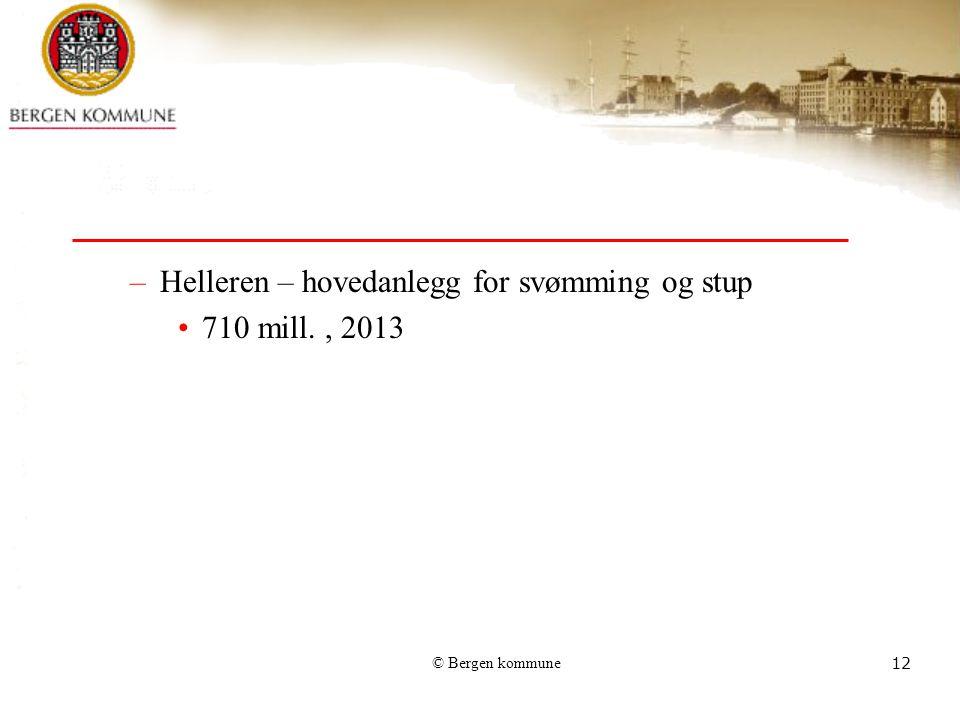 © Bergen kommune12 –Helleren – hovedanlegg for svømming og stup 710 mill., 2013
