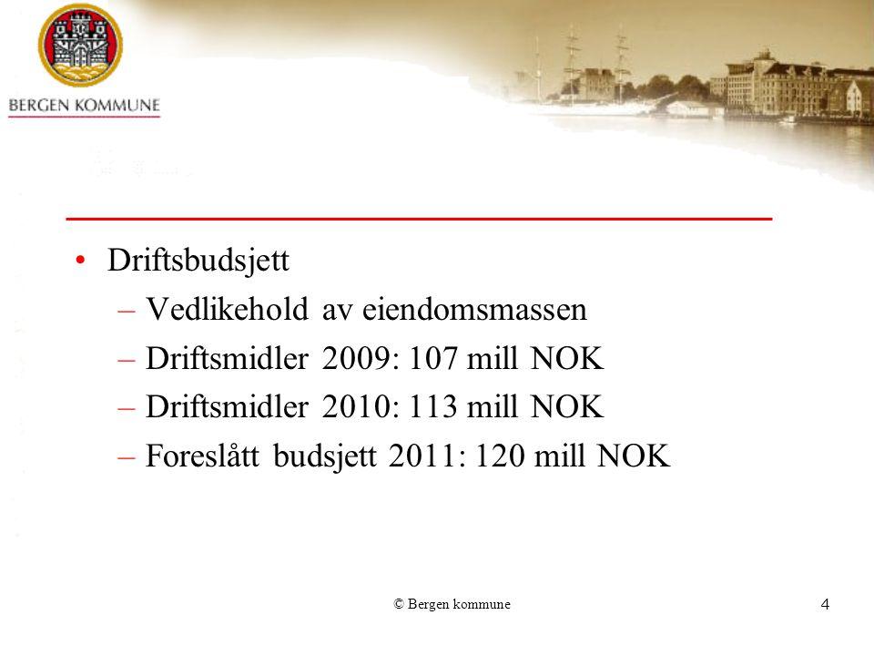 © Bergen kommune5 Investeringsbudsjett –Nybygg og rehabilitering/ombygging –Investeringsmidler 2009: 856 mill NOK –Investeringsmidler 2010: 1.188 mill NOK –Foreslått budsjett 2011: 965 mill NOK