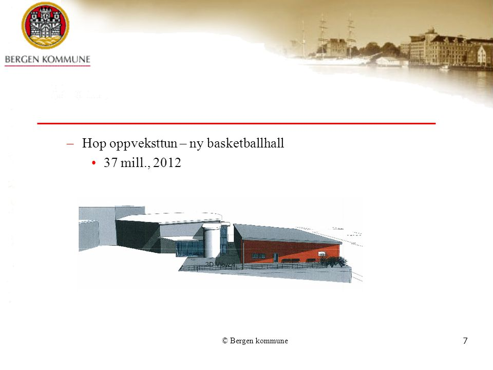 © Bergen kommune8 –Nattland oppveksttun 244 mill., 2013/2014 –Ny Krohnborg (skole/idrettshall/kulturbygg) 258 mill., 2012 –Søreide skole OPS-prosjekt 2013 –Ulsmåg skole 209 mill., 2013