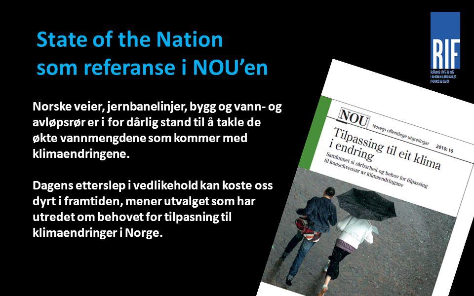 State of the Nation som referanse i NOU'en Norske veier, jernbanelinjer, bygg og vann- og avløpsrør er i for dårlig stand til å takle de økte vannmeng