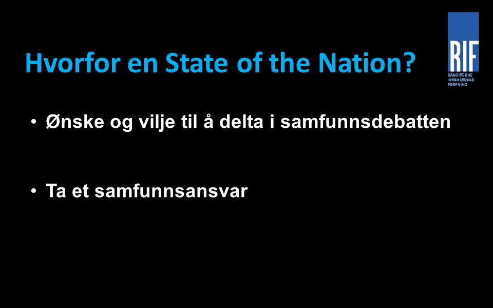 Hvorfor en State of the Nation? Ønske og vilje til å delta i samfunnsdebatten Ta et samfunnsansvar