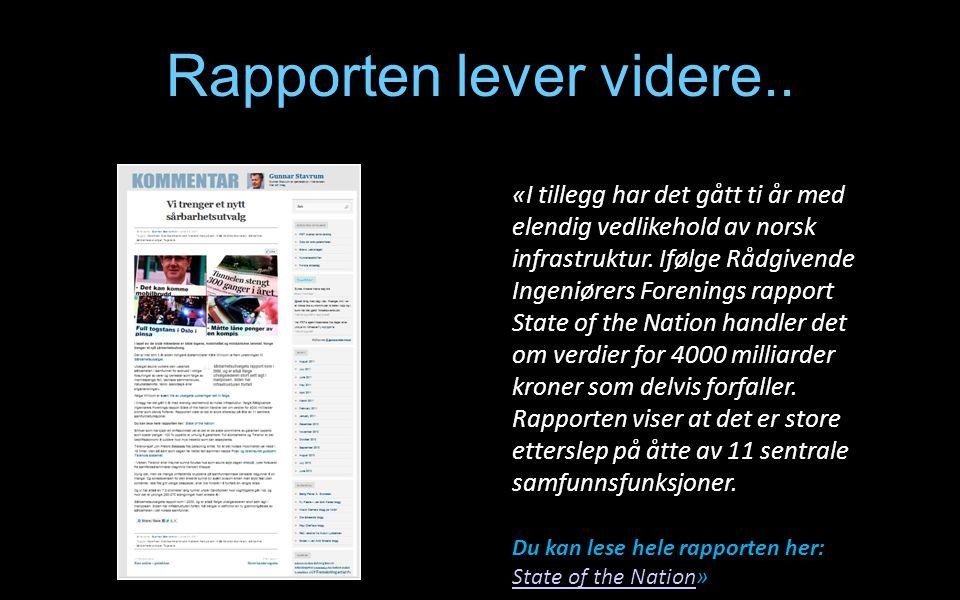 Rapporten lever videre.. «I tillegg har det gått ti år med elendig vedlikehold av norsk infrastruktur. Ifølge Rådgivende Ingeniørers Forenings rapport