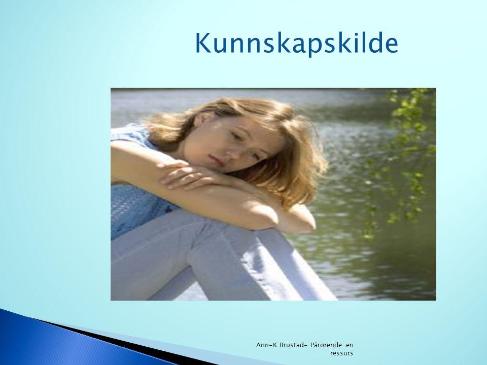 Kunnskapskilde Ann-K Brustad- Pårørende en ressurs