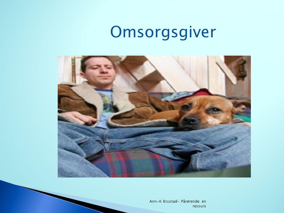 Omsorgsgiver Ann-K Brustad- Pårørende en ressurs