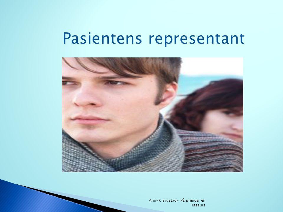 Pasientens representant Ann-K Brustad- Pårørende en ressurs