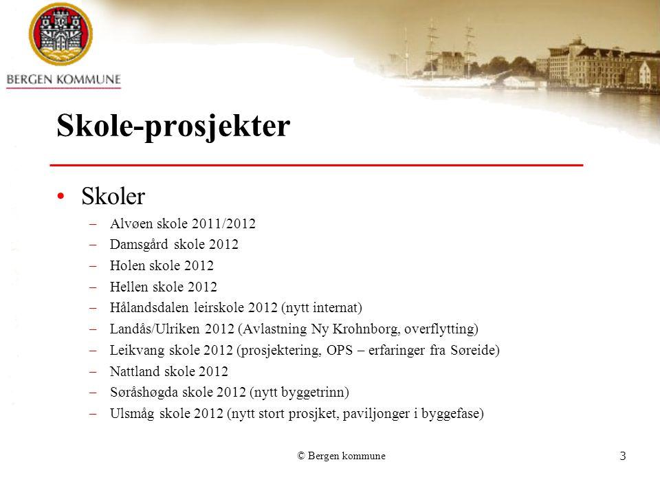© Bergen kommune3 Skole-prosjekter Skoler –Alvøen skole 2011/2012 –Damsgård skole 2012 –Holen skole 2012 –Hellen skole 2012 –Hålandsdalen leirskole 20