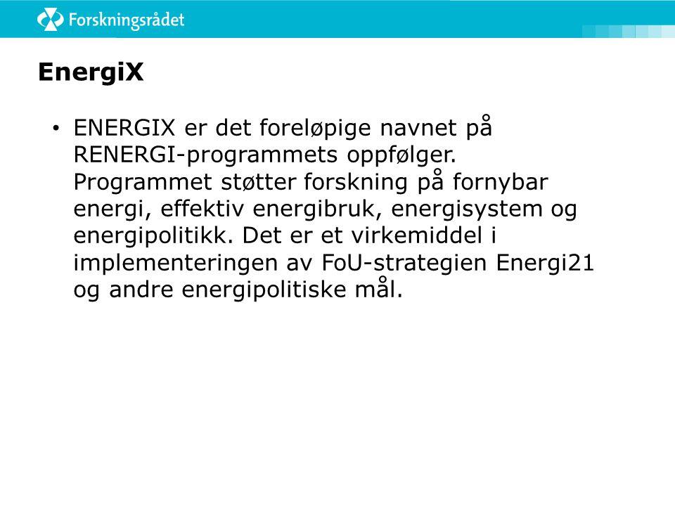 EnergiX ENERGIX er det foreløpige navnet på RENERGI-programmets oppfølger. Programmet støtter forskning på fornybar energi, effektiv energibruk, energ