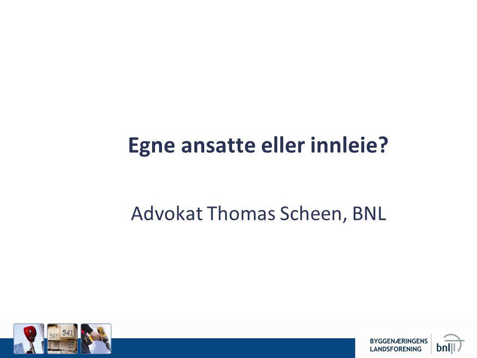 Egne ansatte eller innleie? Advokat Thomas Scheen, BNL