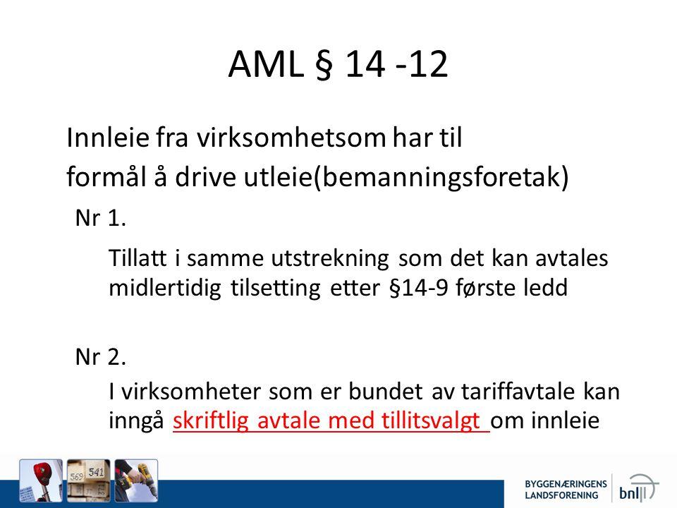 AML § 14 -12 Innleie fra virksomhetsom har til formål å drive utleie(bemanningsforetak) Nr 1.