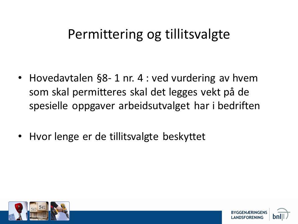 Permittering og tillitsvalgte Hovedavtalen §8- 1 nr.