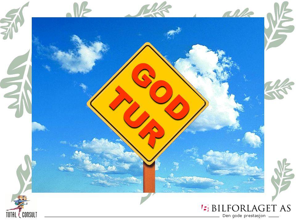 Den gode prestasjon Husk : Gjør hverandre gode! GOD TUR