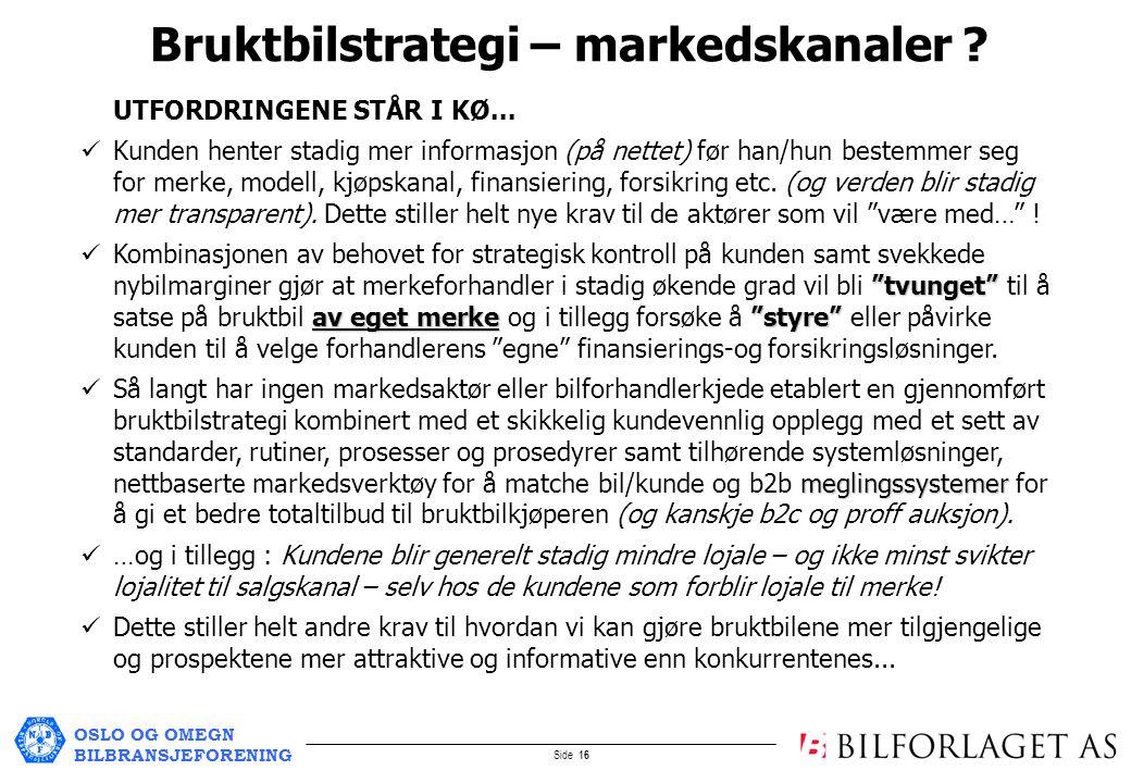 OSLO OG OMEGN BILBRANSJEFORENING Side 16 UTFORDRINGENE STÅR I KØ...