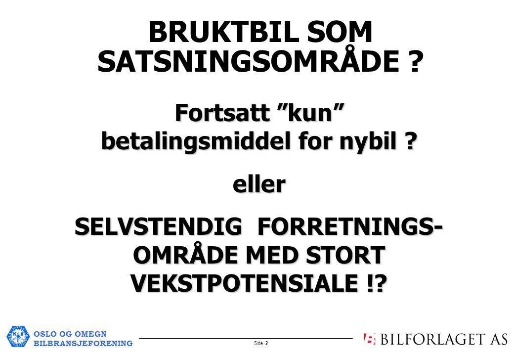 OSLO OG OMEGN BILBRANSJEFORENING Side 2 BRUKTBIL SOM SATSNINGSOMRÅDE .
