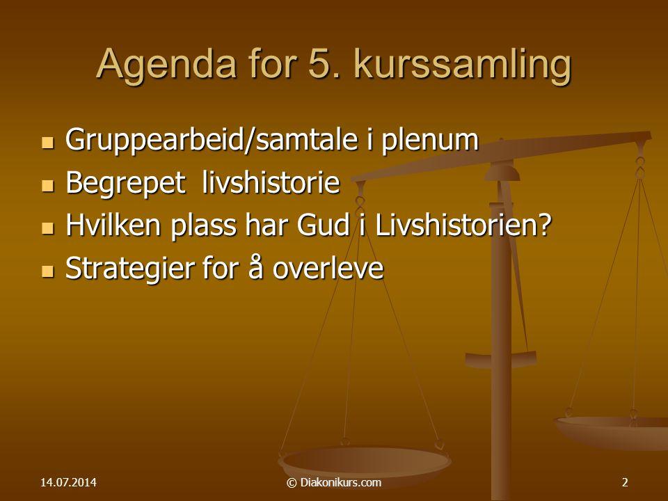 14.07.2014© Diakonikurs.com2 Agenda for 5.
