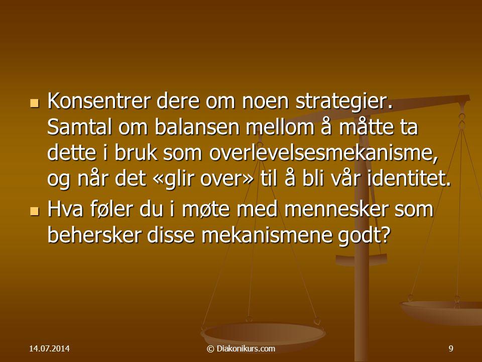 14.07.2014© Diakonikurs.com9 Konsentrer dere om noen strategier.