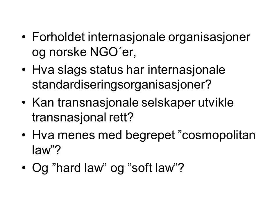 Forholdet internasjonale organisasjoner og norske NGO´er, Hva slags status har internasjonale standardiseringsorganisasjoner? Kan transnasjonale selsk