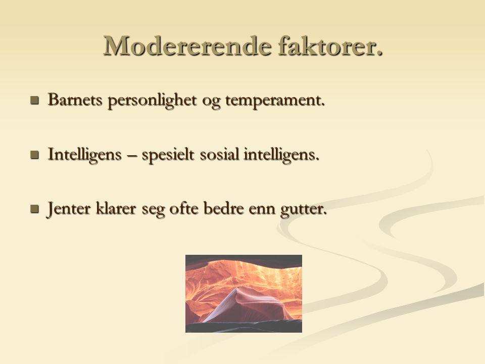 Modererende faktorer. Barnets personlighet og temperament. Barnets personlighet og temperament. Intelligens – spesielt sosial intelligens. Intelligens