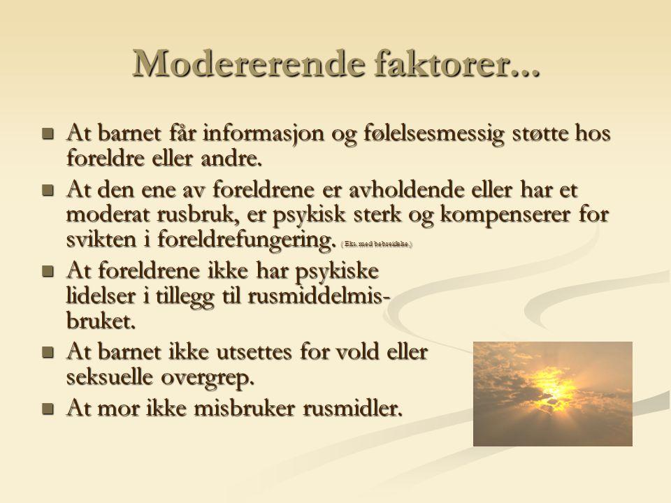 Modererende faktorer... At barnet får informasjon og følelsesmessig støtte hos foreldre eller andre. At barnet får informasjon og følelsesmessig støtt