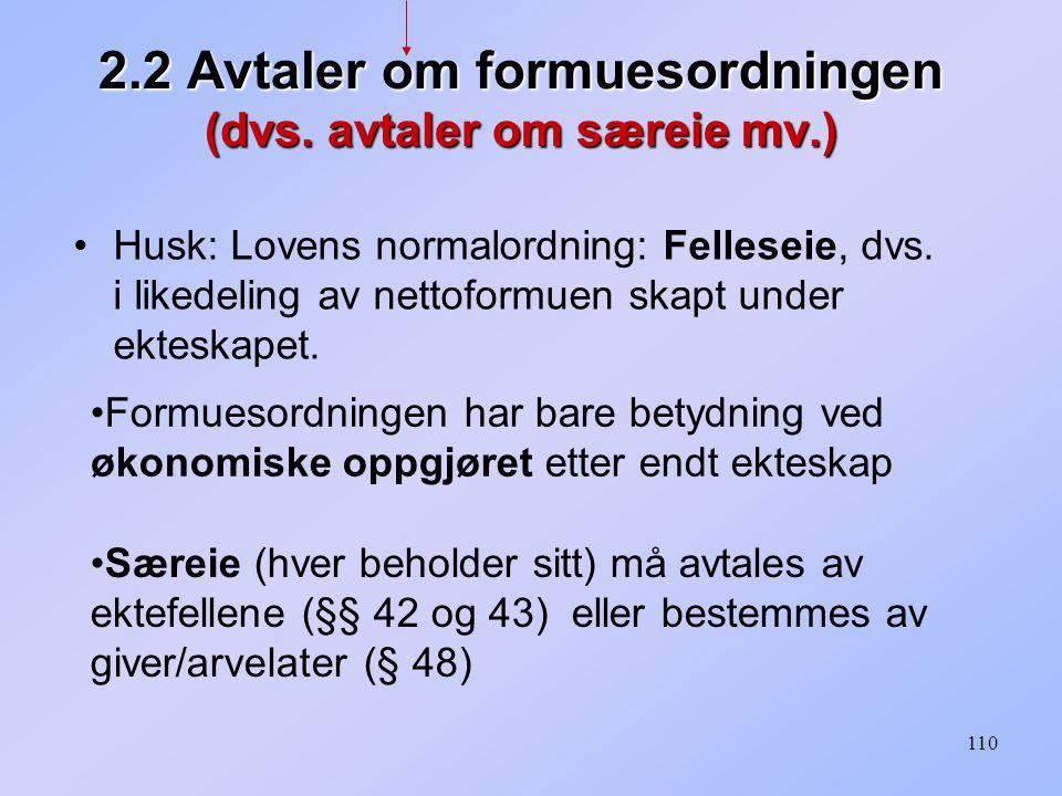 110 Husk: Lovens normalordning: Felleseie, dvs.