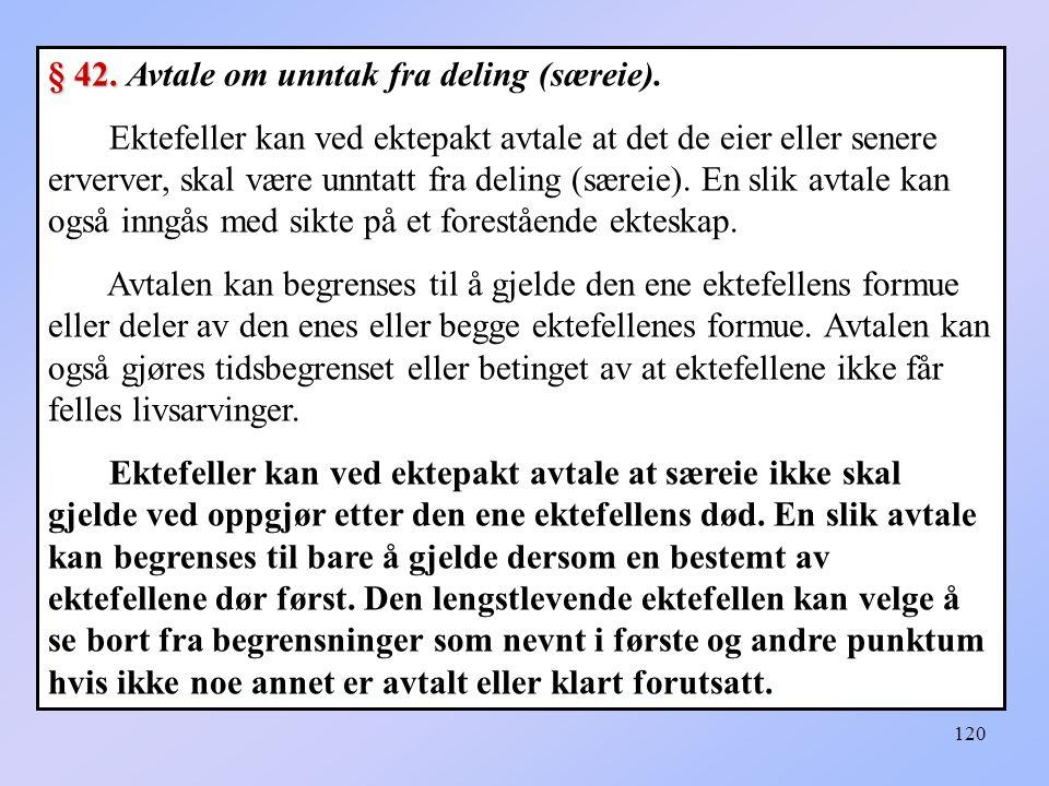 120 § 42.§ 42. Avtale om unntak fra deling (særeie).