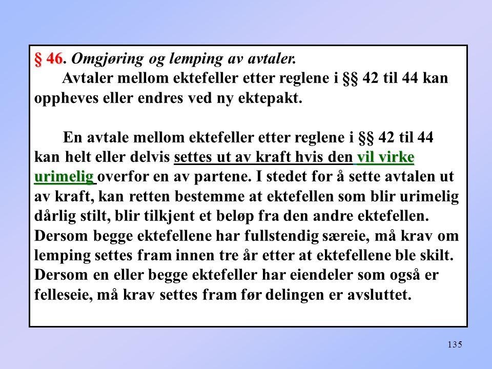 135 § 46 § 46.Omgjøring og lemping av avtaler.