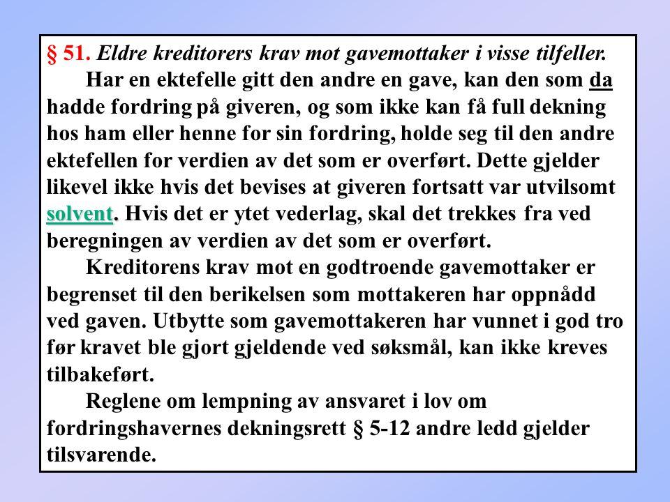 147 § 51.Eldre kreditorers krav mot gavemottaker i visse tilfeller.