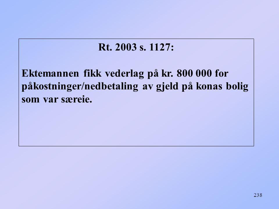238 Rt.2003 s. 1127: Ektemannen fikk vederlag på kr.