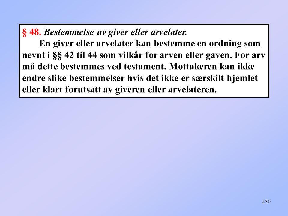 250 § 48.Bestemmelse av giver eller arvelater.